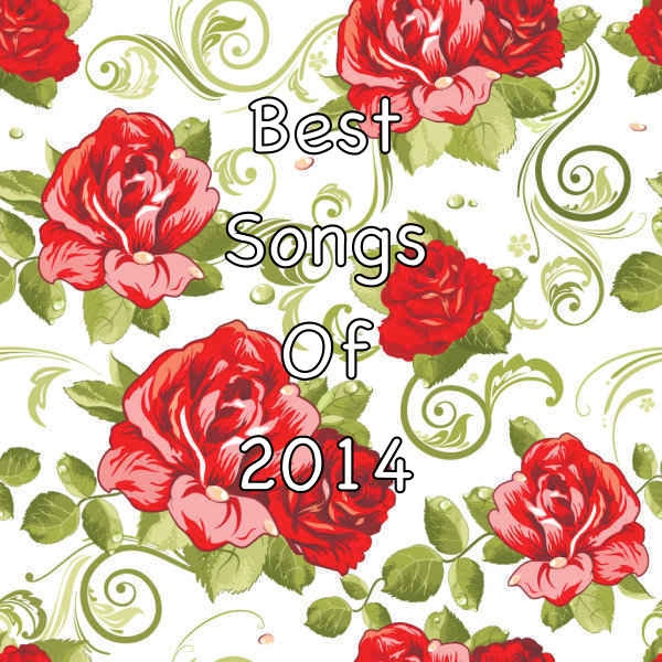 Best Songs of 2014 (In my opinion)