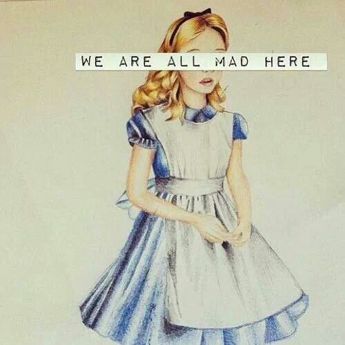 We're all mad here ..