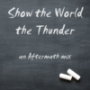 Show the World the Thunder