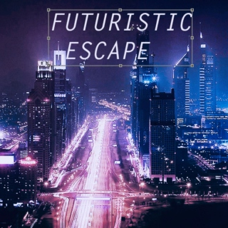 Futuristic Escape