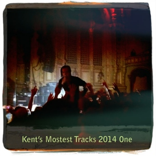 Kent's Mostest Tracks 2014 One