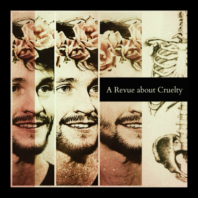 A Revue About Cruelty: Remixed