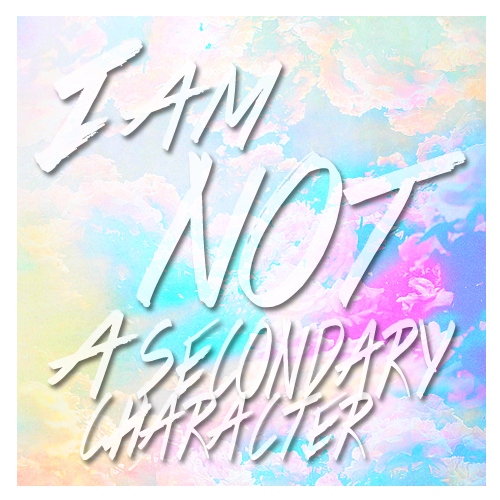 i am not a secondary character