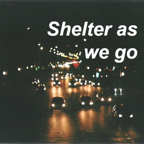 shelter as we go