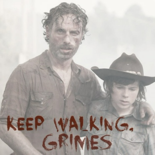 keep walking, grimes.