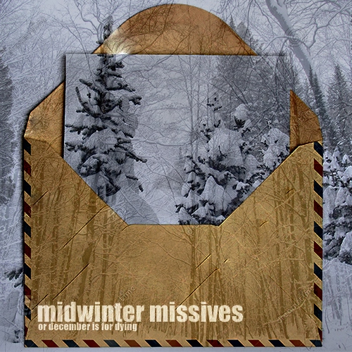midwinter missives; or december is for dying