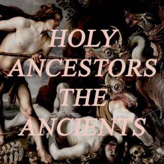 holy ancestors, the ancients