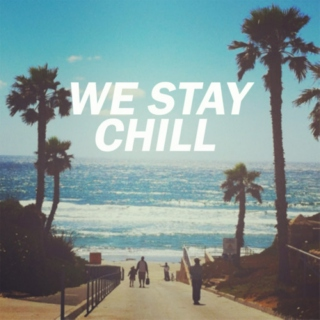 We Stay Chill