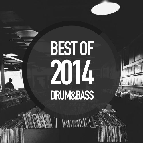 Best Of 2014 - Drum & Bass