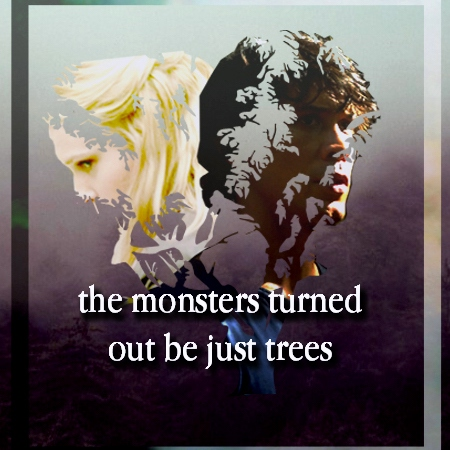 {the monsters turned out to be just trees}