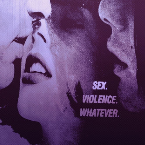 sex. violence. whatever.