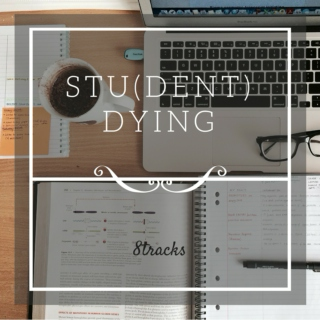 Studying = student+dying