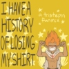 I have a history of losing my shirt