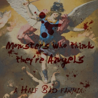 Monsters Who Think They're Angels