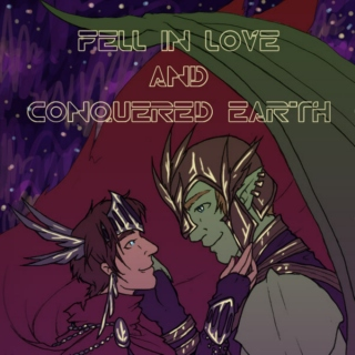 Fell in Love and Conquered Earth