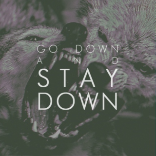 go down and stay down