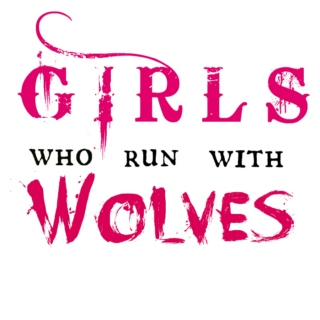 Girls Who Run With Wolves