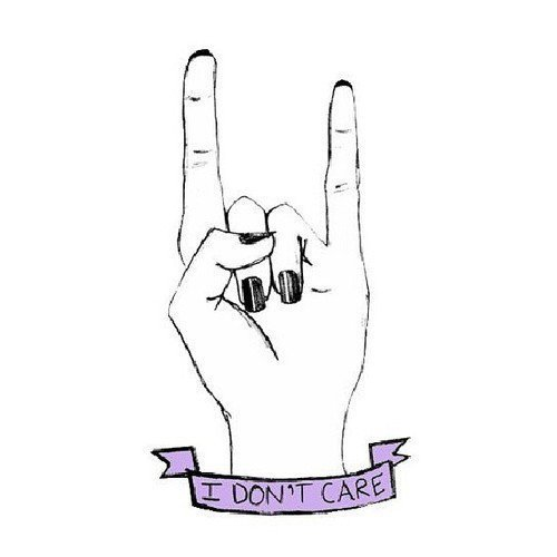 I don't care ✌