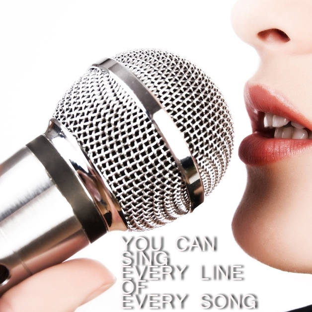 you can sing every line of every song
