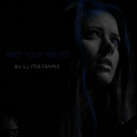 Meet Your Master: An Illyria Fanmix