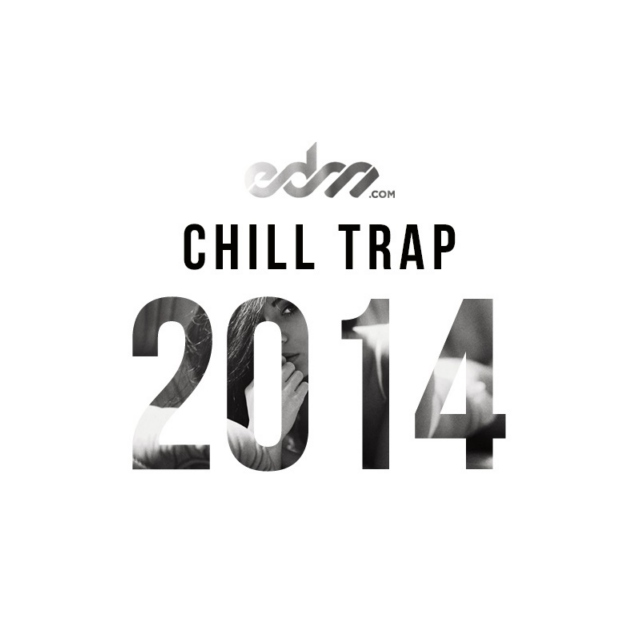 EDM.com Best of 2014: Chill Trap