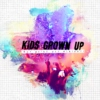 Kids Grown Up (But We're Not Alright)
