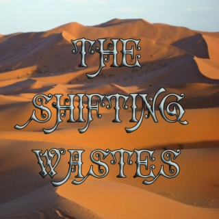 The Shifting Wastes