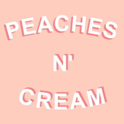 [PEACHES N' CREAM]
