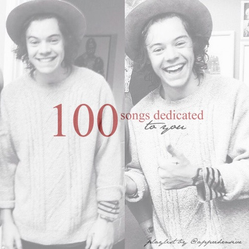 100 songs dedicated to you.