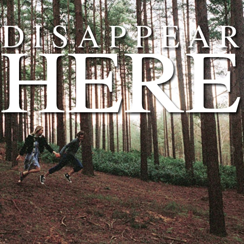 Disappear Here.