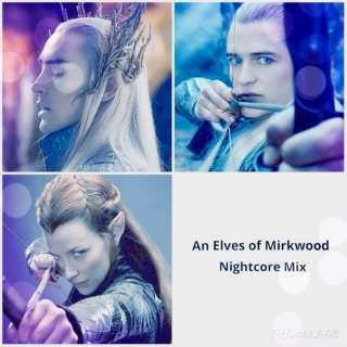 An Elves of Mirkwood Dancey Dancey Nightcore Mix