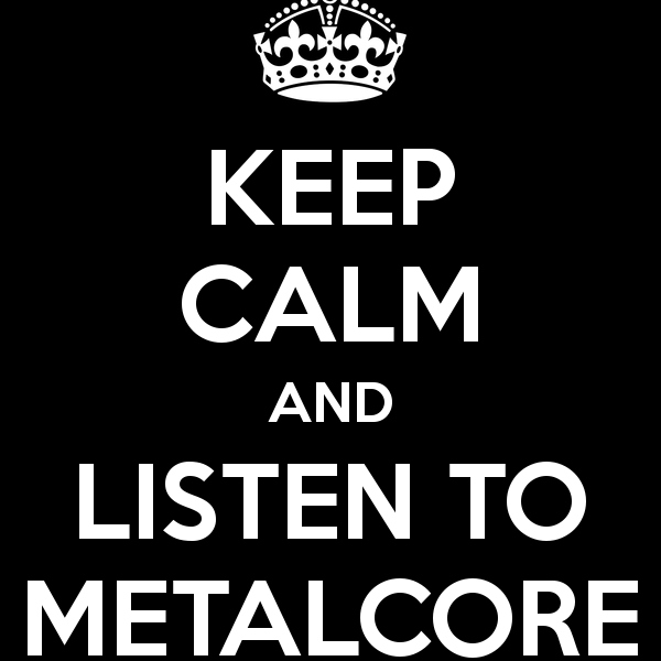 Metalcore up your ass