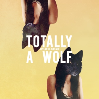 totally a wolf