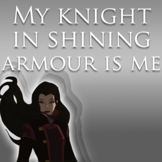My Knight In Shining Armour Is Me (Asami mix)