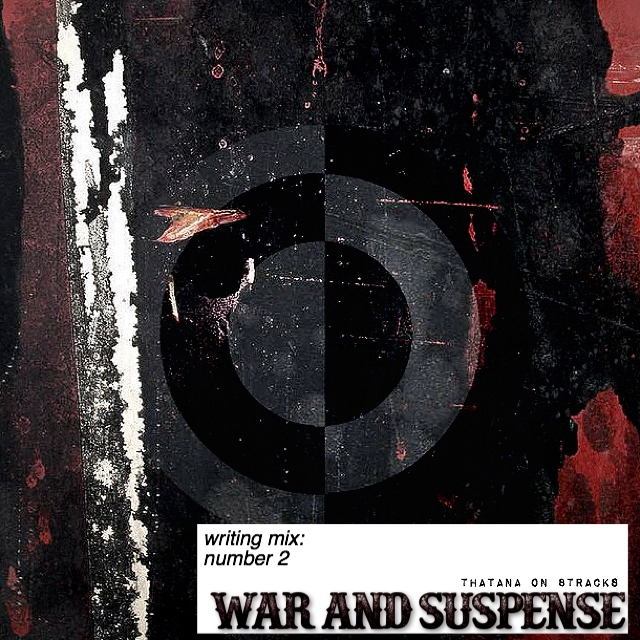 writing mix: war and suspense