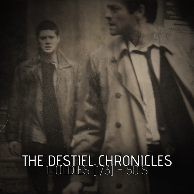The Destiel Chronicles: Oldies [1/3] - 50's