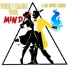 ▲ When I Change Your Mind ▲