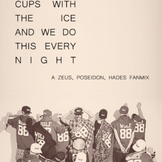 cups with the ice and we do this every night