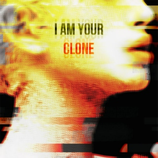 I am your clone