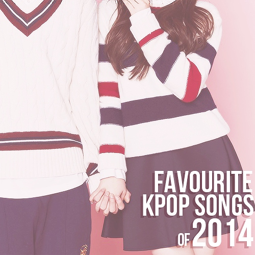 Favourite KPOP Songs of 2014