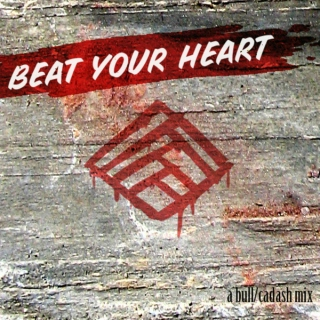 Beat Your Heart - a Bull/Cadash Mix