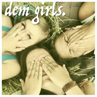 Dem Girls.