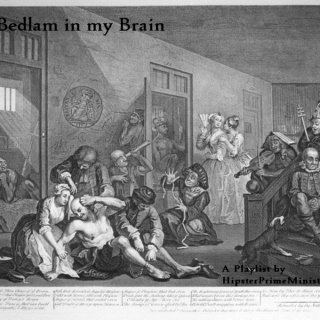 Bedlam in my Brain