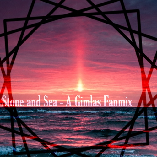 Stone and Sea - A Gimlas Fanmix
