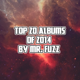 Mr Fuzz Top 20 Albums of 2014