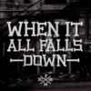 When it all falls down.