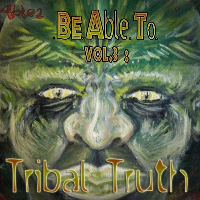 Be.A.T Vol 3: Tribal Truth