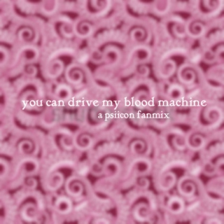 you can drive my blood machine