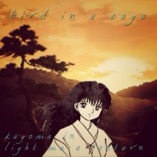 Bird In A Cage // Kagome