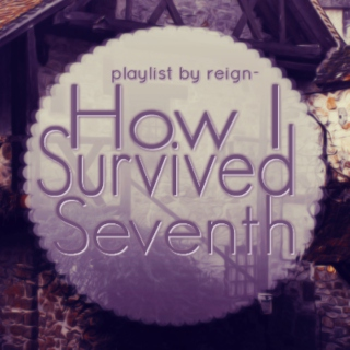 How I Survived Seventh playlist